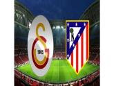 Galatasaray – Atletico Madrid...